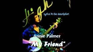 Annie Palmer - My friend  (Lyrics in the description)