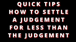 HOW TO SETTLE A JUDGEMENT AGAINST YOU