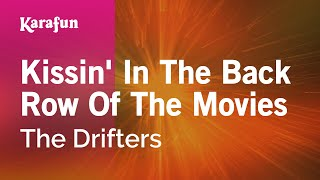 Karaoke Kissin' In The Back Row Of The Movies - The Drifters *