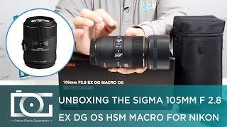 UNBOXING REVIEW | SIGMA 105mm f/2.8 EX DG OS HSM Macro Lens for NIKON DSLR Cameras