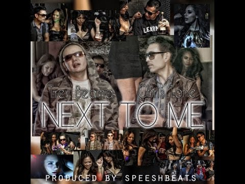 """Next To Me"" featuring Trey Beama & Chris Tone Official Music Video"