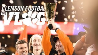 Clemson Football: The Vlog (S3, Ep26 -- Season Finale -- The Natty Special)