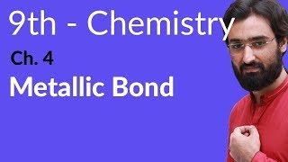 Matric part 1 Chemistry, Metallic Bond - Ch 4 - 9th Class Chemistry