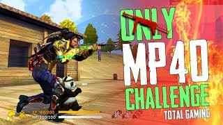 Use Only MP40 Challenge With Booyah - Garena Free Fire- Total Gaming