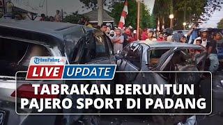 LIVE UPDATE: Kecelakaan Beruntun Pajero Sport Tabrak Enam Kendaraan di Padang