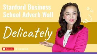 Delicately - Stanford Business School Adverb Wall: Ways to Change
