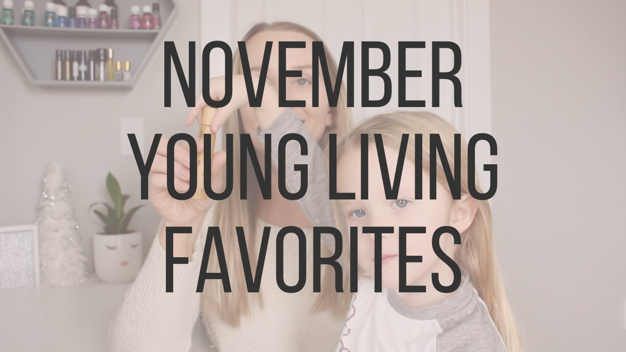 Young Living Essential Oil November Favorites