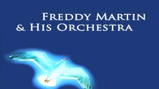 Freddy Martin - Who Wouldn't Love You