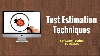 Test Estimation Techniques: Software Testing Tutorial 20