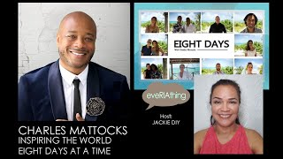 Charles Mattocks: Inspiring the World Eight Days at a Time