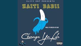 Musik-Video-Miniaturansicht zu Change Ya Life Songtext von Haiti Babii
