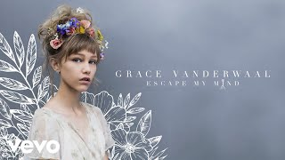 Grace VanderWaal - Escape My Mind (Audio)