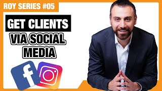 How to get clients via Facebook and Instagram | ROY SERIES 5