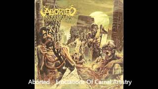 Aborted - Eructations Of Carnal Artistry (Track 14)