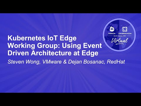 Image thumbnail for talk Kubernetes IoT Edge Working Group: Using Event Driven Architecture at Edge
