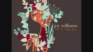 Joy Williams - What Can I Do (But Love You)