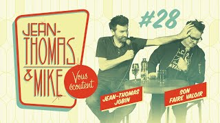 #28 - JEAN-THOMAS ET MIKE VOUS ÉCOUTENT