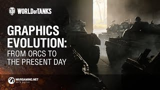 World of Tanks - Graphics Evolution