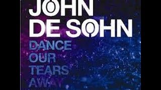 John De Sohn feat. Kristin Amparo - Dance Our Tears Away - Lyrics (HD)