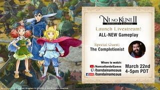 Ni no Kuni II: Revenant Kingdom - Launch Livestream ft. The Completionist | PS4, PC
