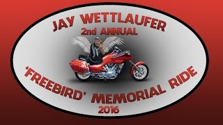 2nd Annual Jay Wettlaufer 'Free Bird' Memorial Ride