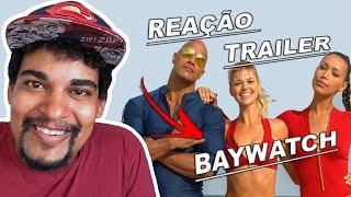 Baywatch  Reação Ao Trailer
