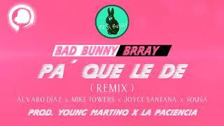 BAD BUNNY Pa Que Le De Remix