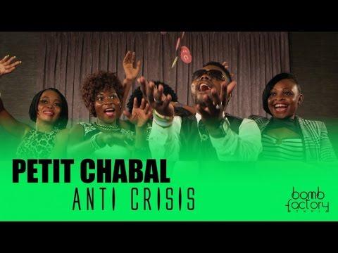 PETIT CHABAL - ANTI CRISIS (Clip Officiel)