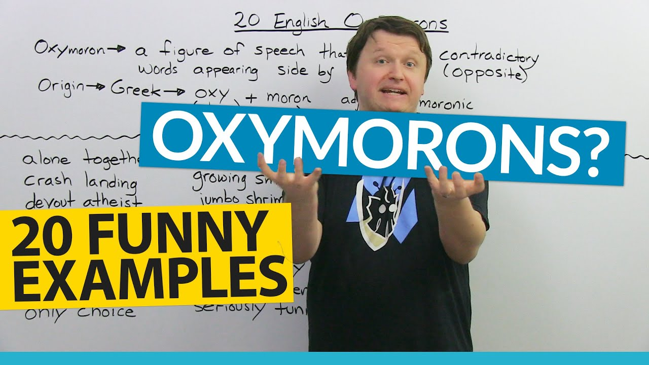What Is An Oxymoron Definition And 20 Fun Examples Engvid
