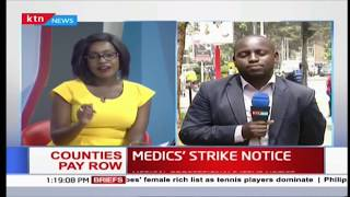 Medics 7-day strike notice over unpaid dues as county workers set to go on strike as well