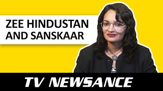 TV Newsance Episode 13: Zee Hindustan and Sanskaar