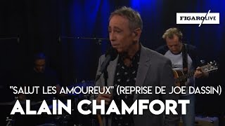 """Alain Chamfort   """"Salut Les Amoureux"""" (reprise De Joe Dassin)"""