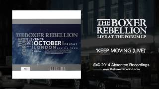 The Boxer Rebellion - Keep Moving (Live at the Forum)