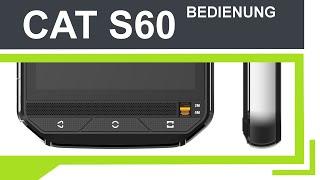 CAT S60 - Bedienung