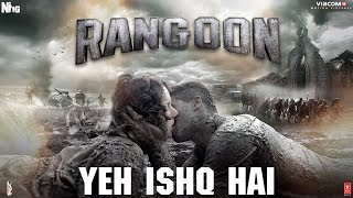 Arijit Singh: Yeh Ishq Hai - Video Song - Rangoon