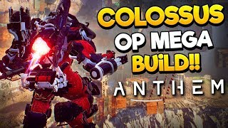 THE COLOSSUS OP MEGA BUILD!! - Anthem Quick Guide