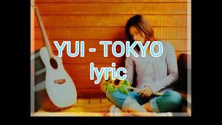 Yui - TOKYO Lyric