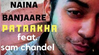 Naina Banjare I Pataakha I Arijit Singh I Vishal Bhardwaj I Sam Chandel
