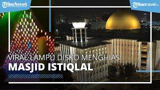 Viral Masjid Istiqlal Dihiasi Lampu Warna-warni, Ini Tanggapan Pihak Masjid