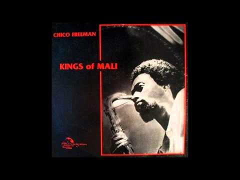 Chico Freeman - Kings Of Mali...