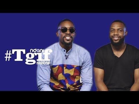 Rumour Has It's Efa Iwara & Mawuli Gavor On TheNdaniTGIFShow