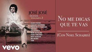 José José - No Me Digas Que Te Vas
