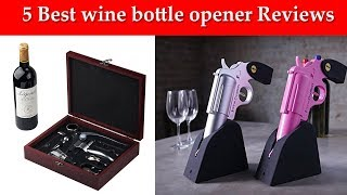 5 Best wine bottle opener Reviews