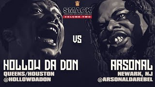 HOLLOW DA DON VS ARSONAL  SMACK/ URL RAP BATTLE