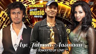 #MirchiMusicAward Winner| Abhishek Ray |Shreya Ghoshal | Sonu Nigam |Aye Jahaan Aasmaan|Remastered|