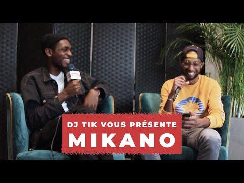 DJ TIK VOUS PRÉSENTE MIKANO