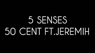 50 Cent Ft. Jeremih - 5 Senses