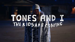The Kids Are Coming - Tones And I  (Video)