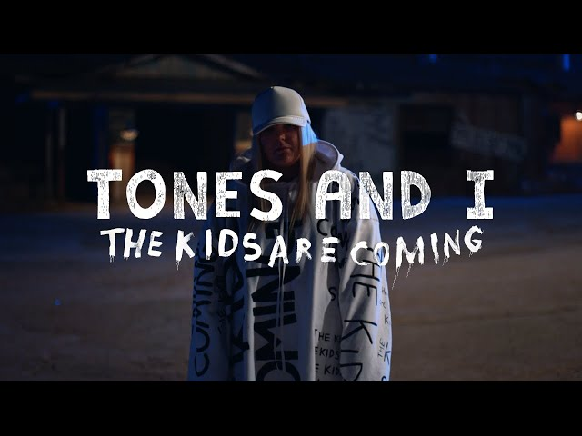 THE KIDS ARE COMING - TONES AND I
