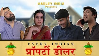 Every Indian Property Dealer Ever | Hasley India